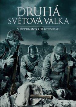 Druhá světová válka v dokumentární fotografii - Zlatá edice