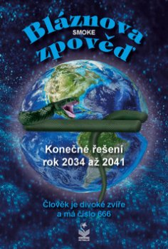 Bláznova zpověď. Konečné řešení 2034 až 2041