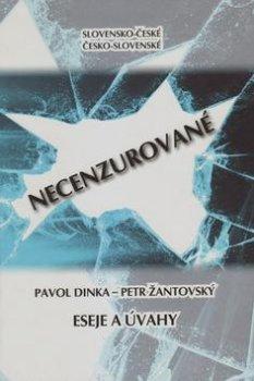 Slovensko-české, česko-slovenské NECENZUROVANÉ eseje a úvahy