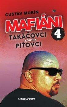 Mafiáni 4 Takáčovci kontra Piťovci