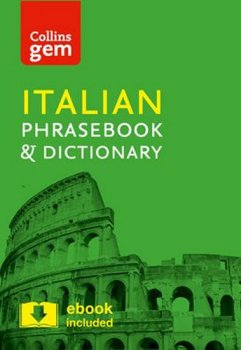 Collins Gem: Italian phrasebook and Dictionary 4ed