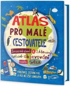 Atlas pro malé cestovatele - Interaktivní a zábavný způsob objevování našeho světa