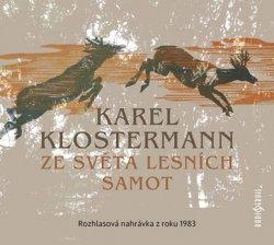 Ze světa lesních samot - Rozhlasová dramatizace nejznámějšího šumavského románu z roku 1983 - CDmp3