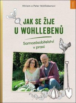 Jak se žije u Wohllebenů - Samozásobitelství v praxi