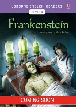 Usborne English Readers 3: Frankenstein