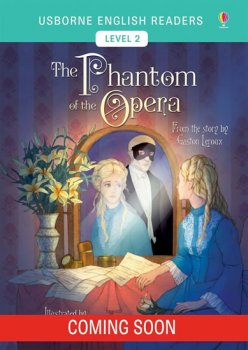 Usborne English Readers 2: The Phantom of the Opera