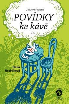 Povídky ke kávě IV. aneb Jak přežít dětství