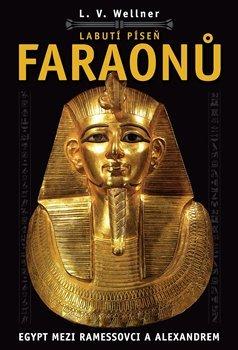 Labutí píseň faraonů - Egypt mezi Ramessovci a Alexandrem
