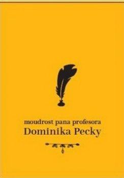 Moudrost pana profesora Dominika Pecky