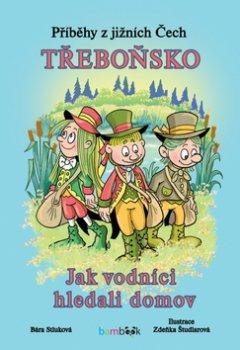 Příběhy z jižních Čech Třeboňsko - Jak vodníci hledali domov