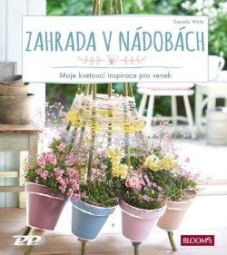 Zahrada v nádobách: Moje kvetoucí inspirace pro venek