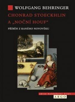 """Chonrad Stoeckhlin a """"noční houf"""""""