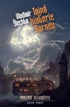 Poslední velkoměsto 1 - Tajná historie Bornnu
