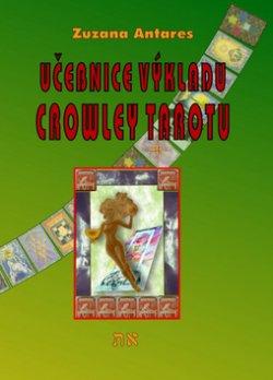 Učebnice výkladu Crowley tarotu pro začátečníky i pokročilé