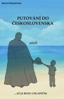 Putování do Československa aneb až já budu chlapeček