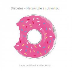 Diabetes - Necukrujte s cukrovkou