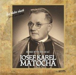 Josef Karel Matocha Biskup vyznavač