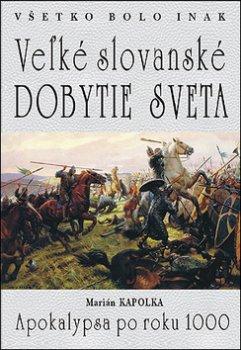 Veľké slovanské dobytie sveta