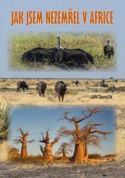 Jak jsem nezemřel v Africe