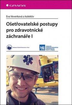 Ošetřovatelské postupy pro zdravotnické záchranáře I