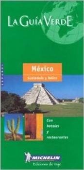 Mexico Guatemala Belice: Michelin LA GUIA VERDE