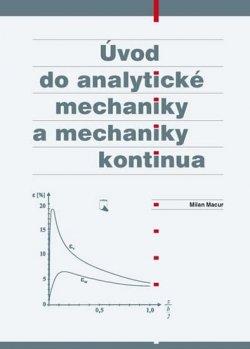 Úvod do analytické mechaniky a mechaniky kontinua
