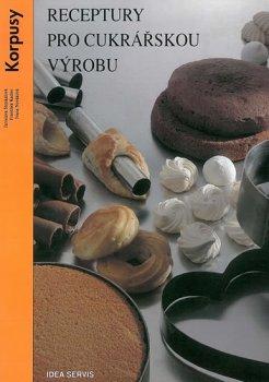 Receptury pro cukrářskou výrobu - Korpusy