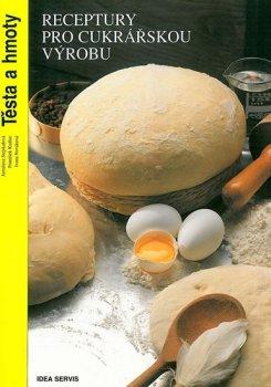 Receptury pro cukrářskou výrobu - Těsta a hmoty