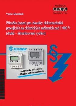 Příručka (nejen) pro zkoušky elektrotechniků pracujících na elektrických zařízeních nad 1 000 V (2. aktualizované vydání)