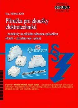Příručka pro zkoušky elektrotechniků - Požadavky na základní odbornou způsobilost (10. aktualizované vydání)