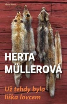Už tehdy byla liška lovcem