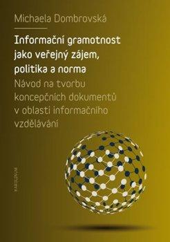 Informační gramotnost jako veřejný zájem, politika a norma - Návod na tvorbu koncepčních dokumentů v oblasti informačního vzdělávání