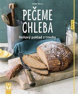 Pečeme chleba - Voňavý poklad z trouby