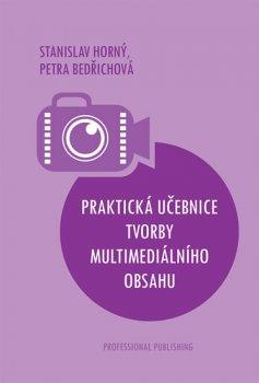 Praktická učebnice tvorby multimediálního obsahu