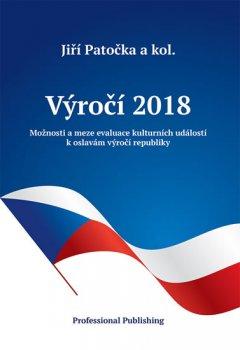 Výročí 2018: Možnosti a meze evaluace kulturních událostí k oslavám výročí republiky