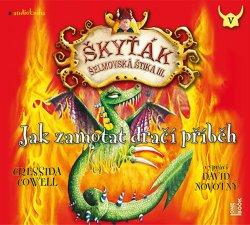 Jak zamotat dračí příběh (Škyťák Šelmovská Štika III.) 5 - CDmp3 (Čte David Novotný)
