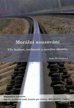 Morální usuzování: Vliv hodnot, osobnosti a morální identity