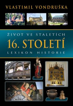 Život ve staletích - 16. století - Lexikon historie