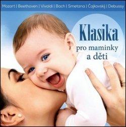 Klasika pro maminky a děti - CD