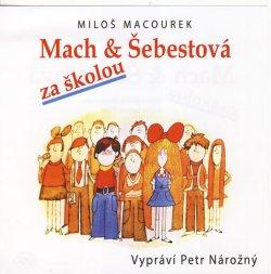 Mach a Šebestová za školou - CD (Vypráví Petr Nárožný)