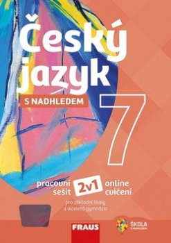 Český jazyk 7 s nadhledem - Pracovní sešit