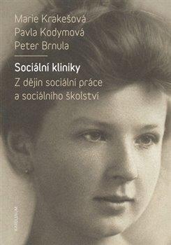 Sociální kliniky Z dějin sociální práce a sociálního školství