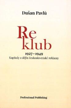 Reklub 1927-1949: Kapitoly z dějin československé reklamy