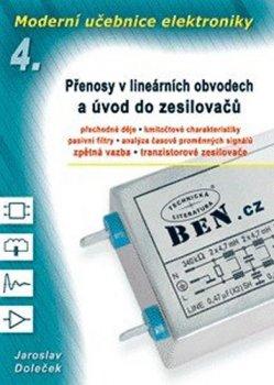 Moderní učebnice elektroniky 4: Přenosy v lineárních obvodech a úvod do zesilovačů
