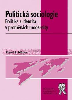 Politická sociologie - politika a identita v proměnách modernity, 2. vydání