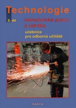 Zámečnické práce a údržba, technologie, 2. díl (pro 2. ročník OU)