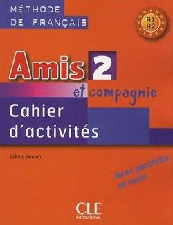 Amis et Compagnie 2 (A1/A2): Cahier d´activités