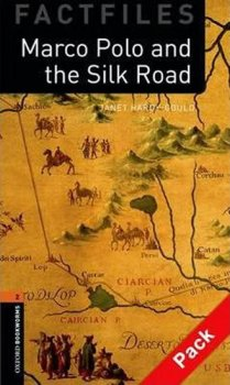 Oxford Bookworms Factfiles New Edition 2 Marco Polo and the Silk Road with Audio CD Pack