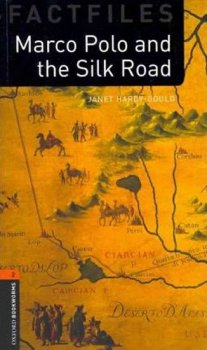 Oxford Bookworms Factfiles New Edition 2 Marco Polo and the Silk Road