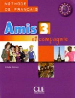 Amis et Compagnie 3 Livre de l´éleve